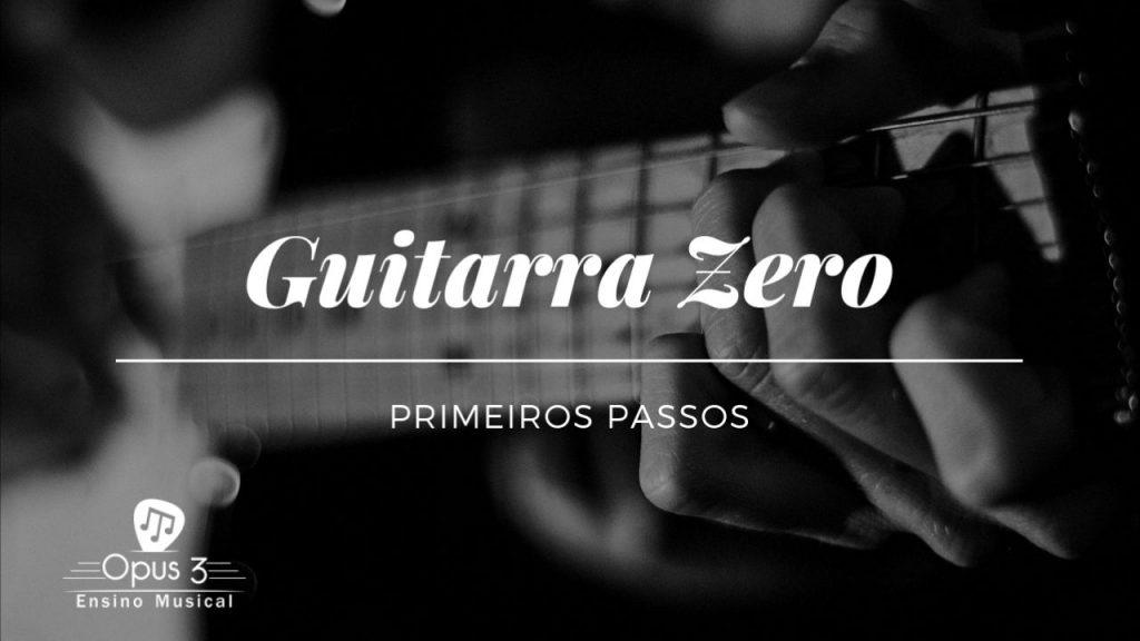 Curso Online Guitarra Zero - Grátis - Opus 3